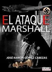 El ataque Marshall - José Ramón Gómez Cabezas